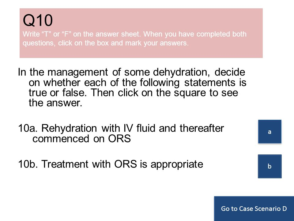 In the management of some dehydration, decide on whether each of the following statements is true or false.