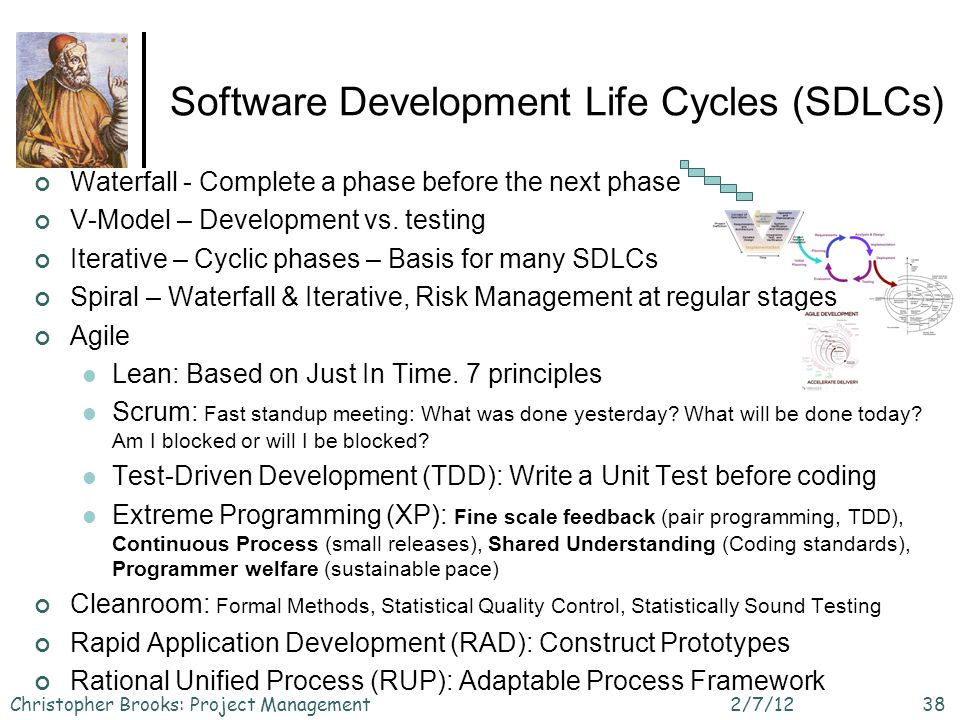 Waterfall - Complete a phase before the next phase V-Model – Development vs. testing Iterative – Cyclic phases – Basis for many SDLCs Spiral – Waterfa