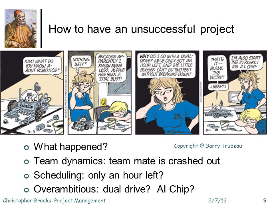 How to have an unsuccessful project What happened? Team dynamics: team mate is crashed out Scheduling: only an hour left? Overambitious: dual drive? A