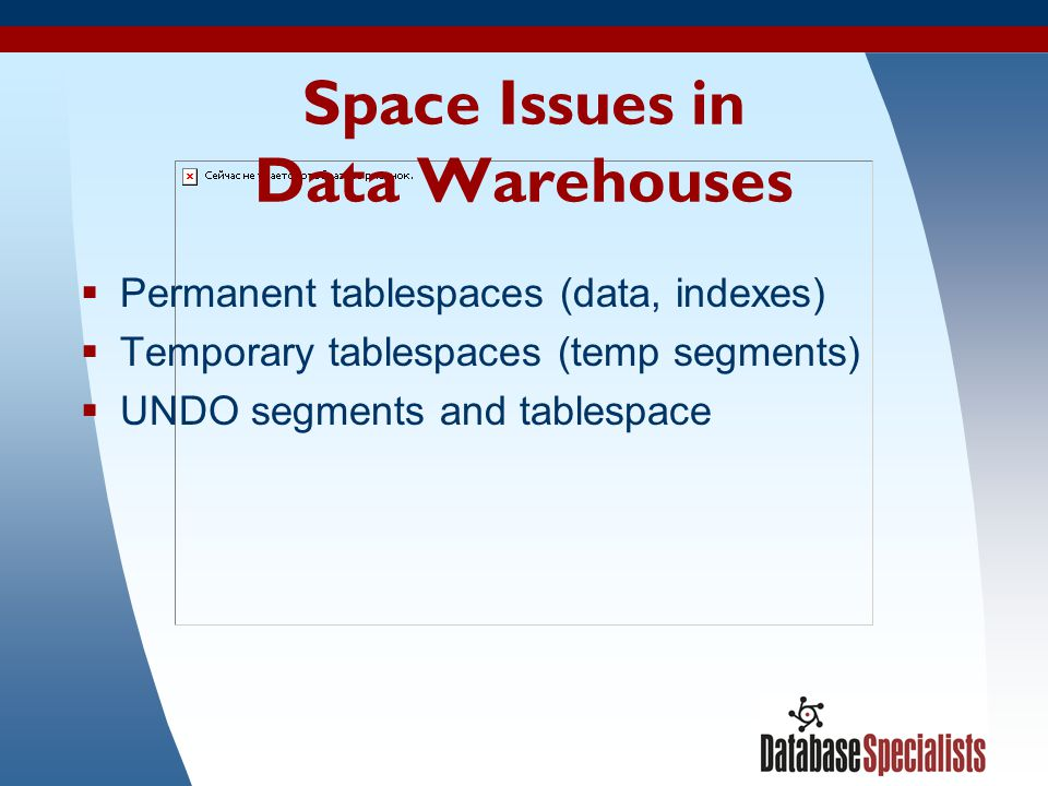 17 Space Issues in Data Warehouses Permanent tablespaces (data, indexes) Temporary tablespaces (temp segments) UNDO segments and tablespace