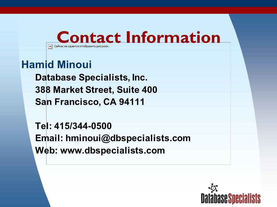 76 Contact Information Hamid Minoui Database Specialists, Inc. 388 Market Street, Suite 400 San Francisco, CA 94111 Tel: 415/344-0500 Email: hminoui@d