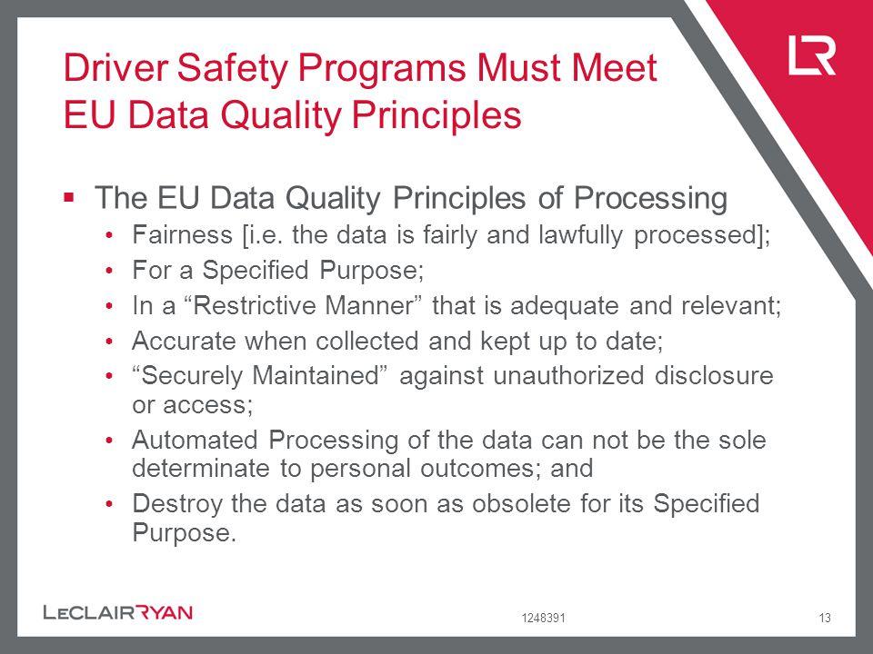 124839113 Driver Safety Programs Must Meet EU Data Quality Principles The EU Data Quality Principles of Processing Fairness [i.e. the data is fairly a