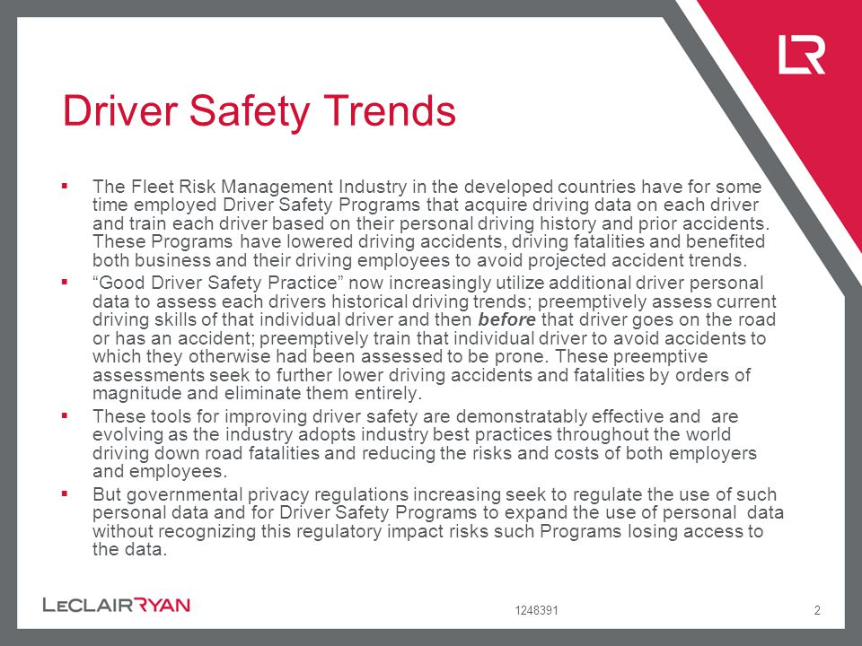 12483912 Driver Safety Trends The Fleet Risk Management Industry in the developed countries have for some time employed Driver Safety Programs that ac