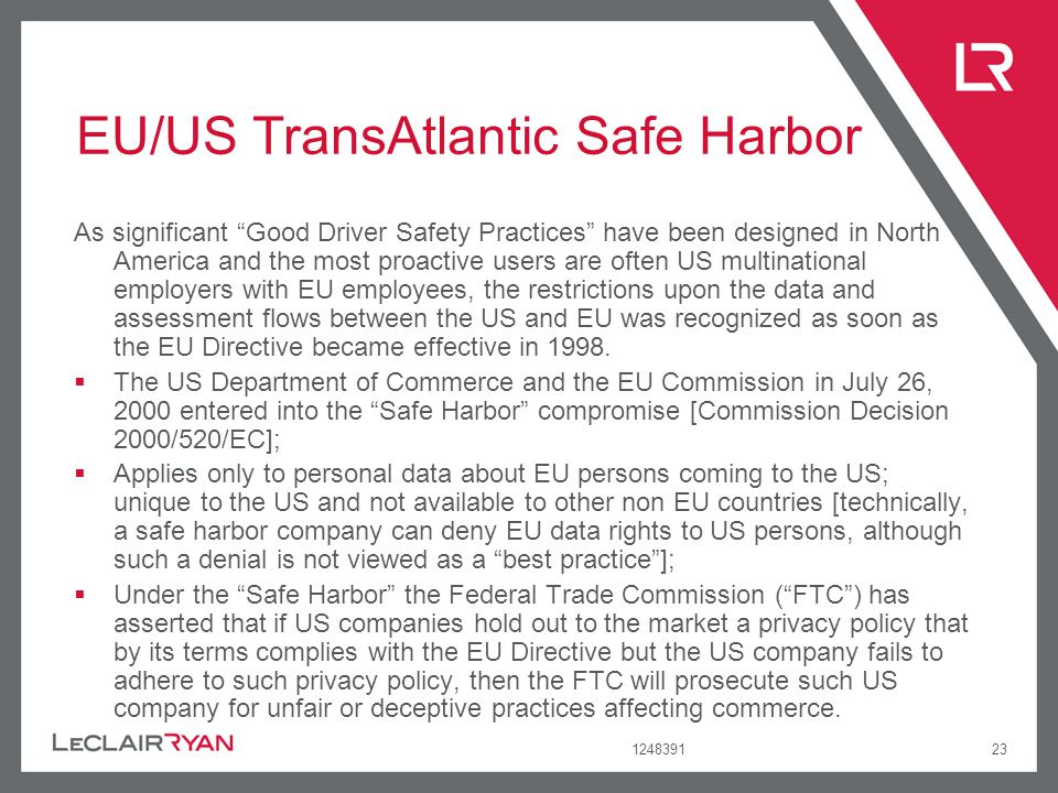 124839123 EU/US TransAtlantic Safe Harbor As significant Good Driver Safety Practices have been designed in North America and the most proactive users