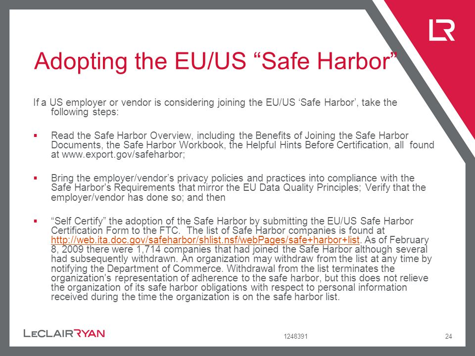 124839124 Adopting the EU/US Safe Harbor If a US employer or vendor is considering joining the EU/US Safe Harbor, take the following steps: Read the S