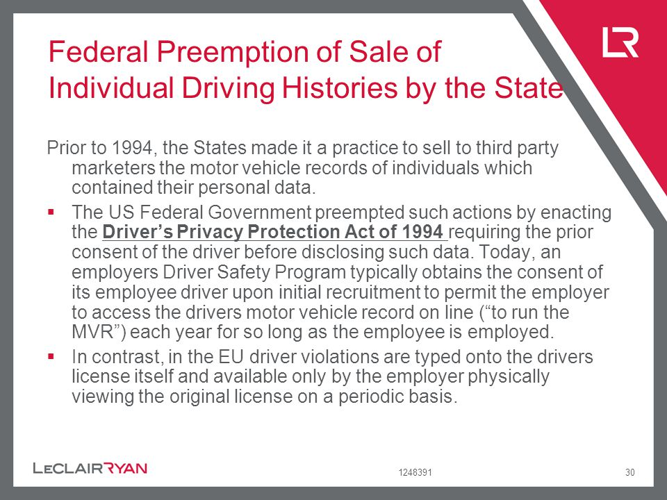 124839130 Federal Preemption of Sale of Individual Driving Histories by the State Prior to 1994, the States made it a practice to sell to third party