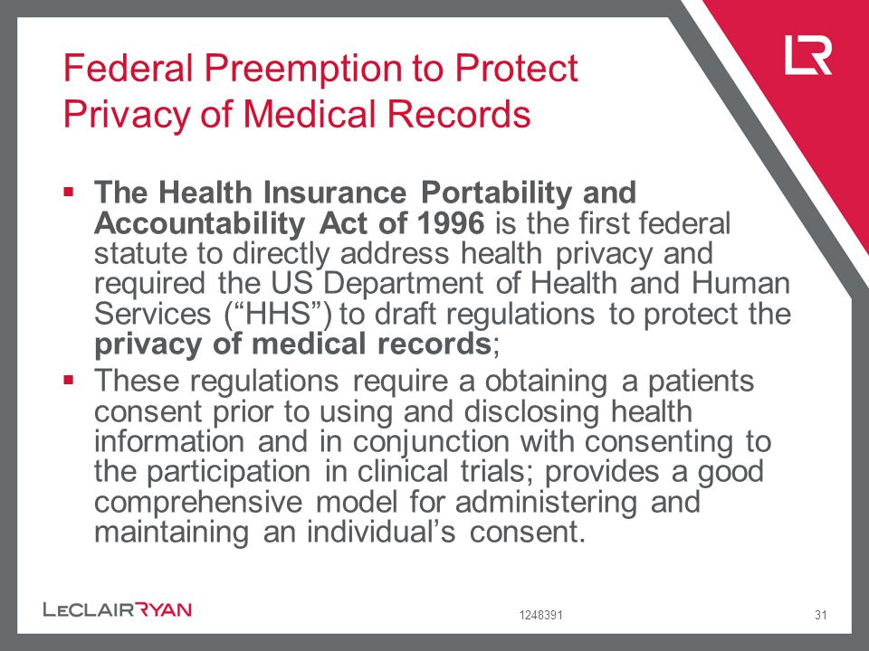 124839131 Federal Preemption to Protect Privacy of Medical Records The Health Insurance Portability and Accountability Act of 1996 is the first federa