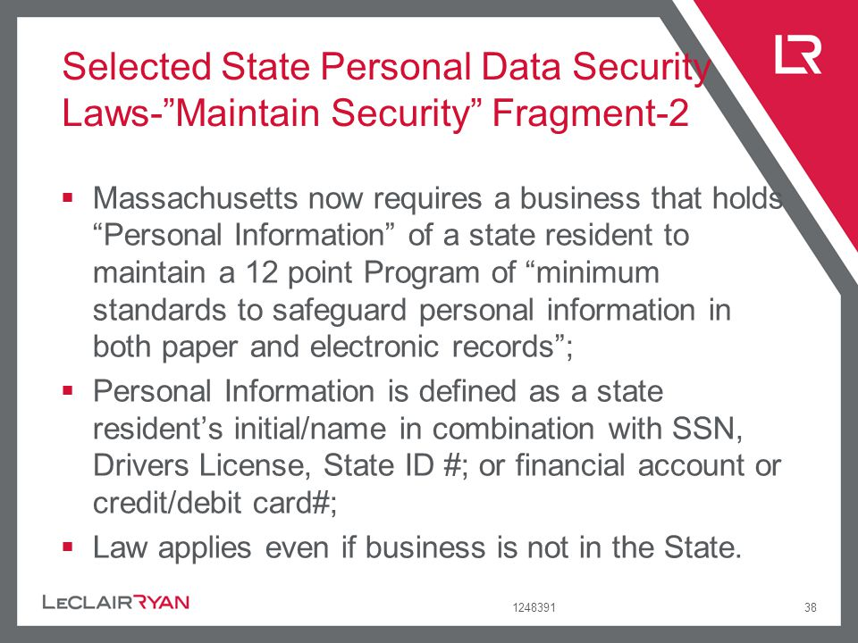 124839138 Selected State Personal Data Security Laws-Maintain Security Fragment-2 Massachusetts now requires a business that holds Personal Informatio