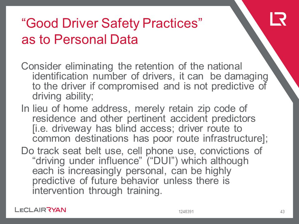 124839143 Good Driver Safety Practices as to Personal Data Consider eliminating the retention of the national identification number of drivers, it can