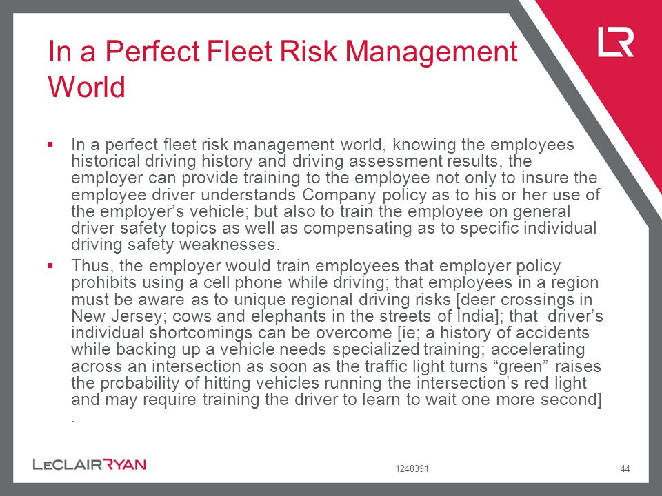 124839144 In a Perfect Fleet Risk Management World In a perfect fleet risk management world, knowing the employees historical driving history and driv