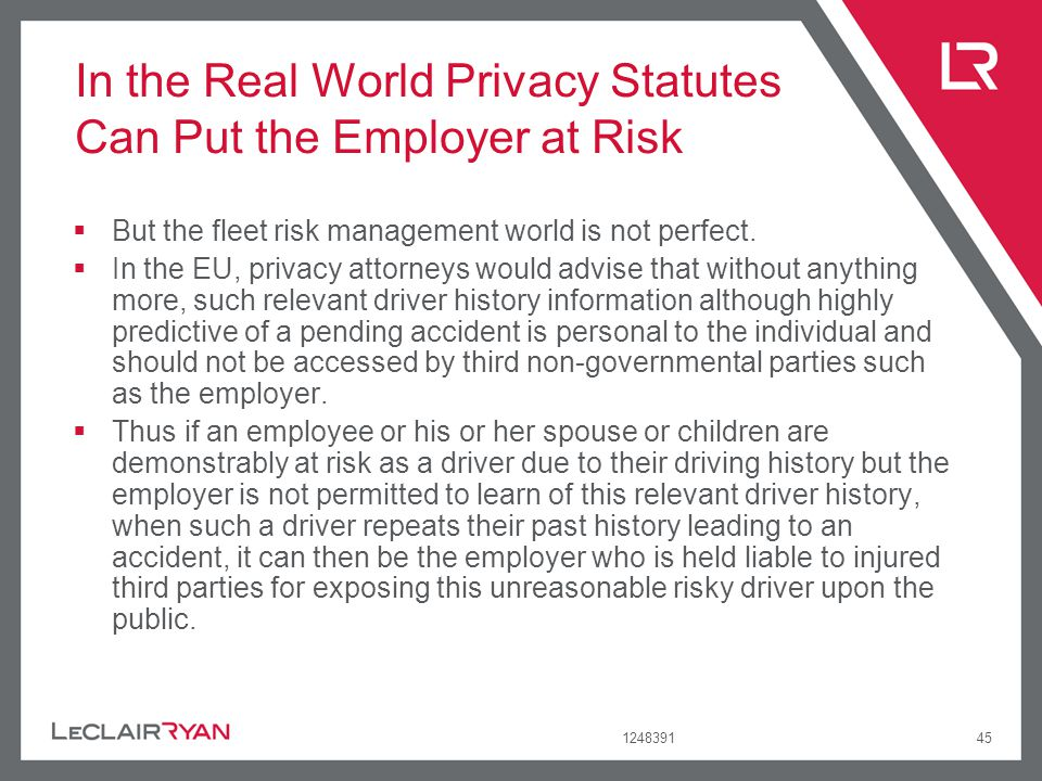 124839145 In the Real World Privacy Statutes Can Put the Employer at Risk But the fleet risk management world is not perfect. In the EU, privacy attor