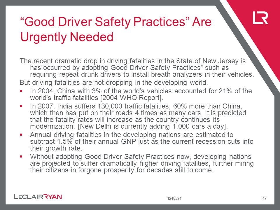 124839147 Good Driver Safety Practices Are Urgently Needed The recent dramatic drop in driving fatalities in the State of New Jersey is has occurred b