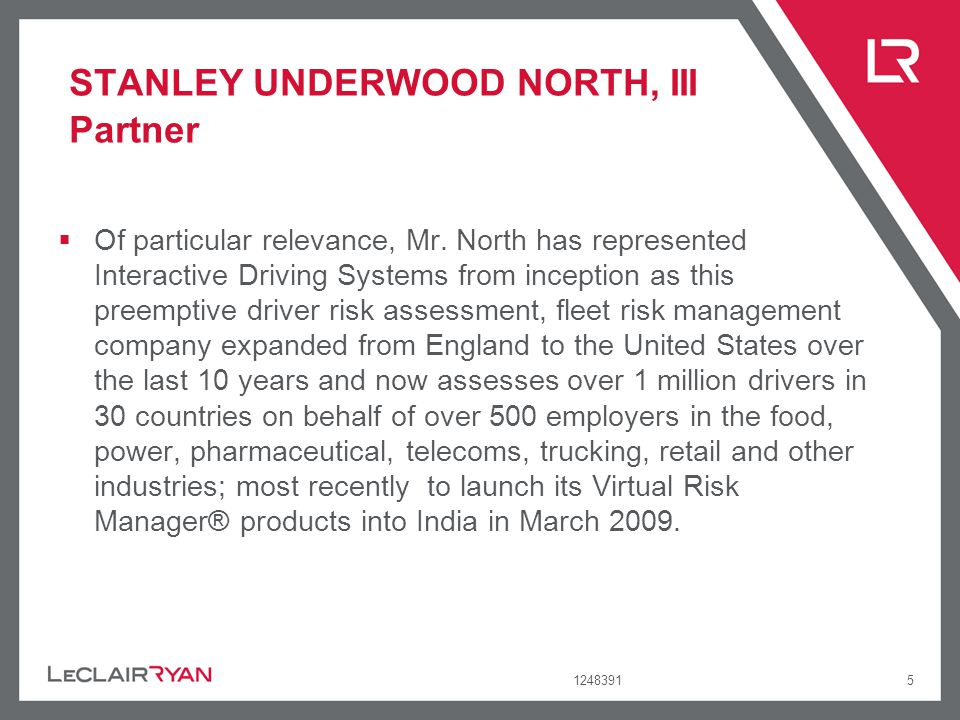 12483915 STANLEY UNDERWOOD NORTH, III Partner Of particular relevance, Mr. North has represented Interactive Driving Systems from inception as this pr
