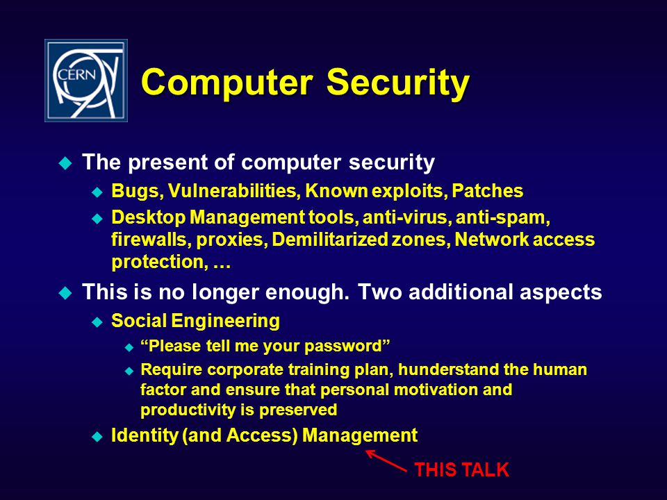 Conclusion Necessary to resist to pressure of having Custom solution for special users Exception lists Security in focus Complexity and security dont go together Once identity management is in place … … you wonder why this was not enforced earlier