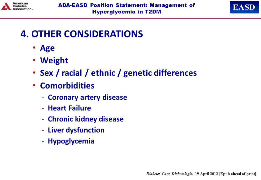 ADA-EASD Position Statement: Management of Hyperglycemia in T2DM 4. OTHER CONSIDERATIONS Age Weight Sex / racial / ethnic / genetic differences Comorb