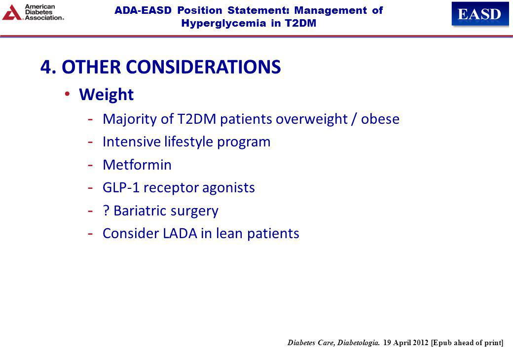 ADA-EASD Position Statement: Management of Hyperglycemia in T2DM 4. OTHER CONSIDERATIONS Weight -Majority of T2DM patients overweight / obese -Intensi