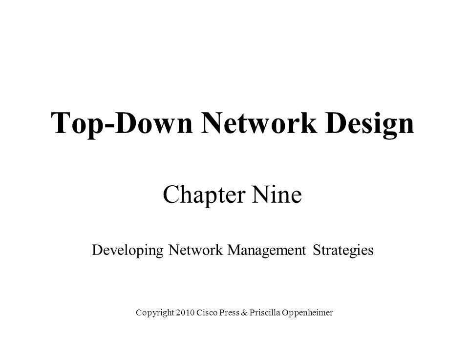 Network Management Helps an organization achieve availability, performance, and security goals Helps an organization measure how well design goals are being met and adjust network parameters if they are not being met Facilitates scalability –Helps an organization analyze current network behavior, apply upgrades appropriately, and troubleshoot any problems with upgrades