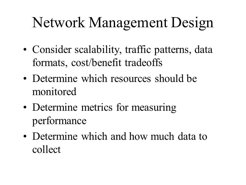 Proactive Network Management Plan to check the health of the network during normal operation, not just when there are problems Recognize potential problems as they develop Optimize performance Plan upgrades appropriately