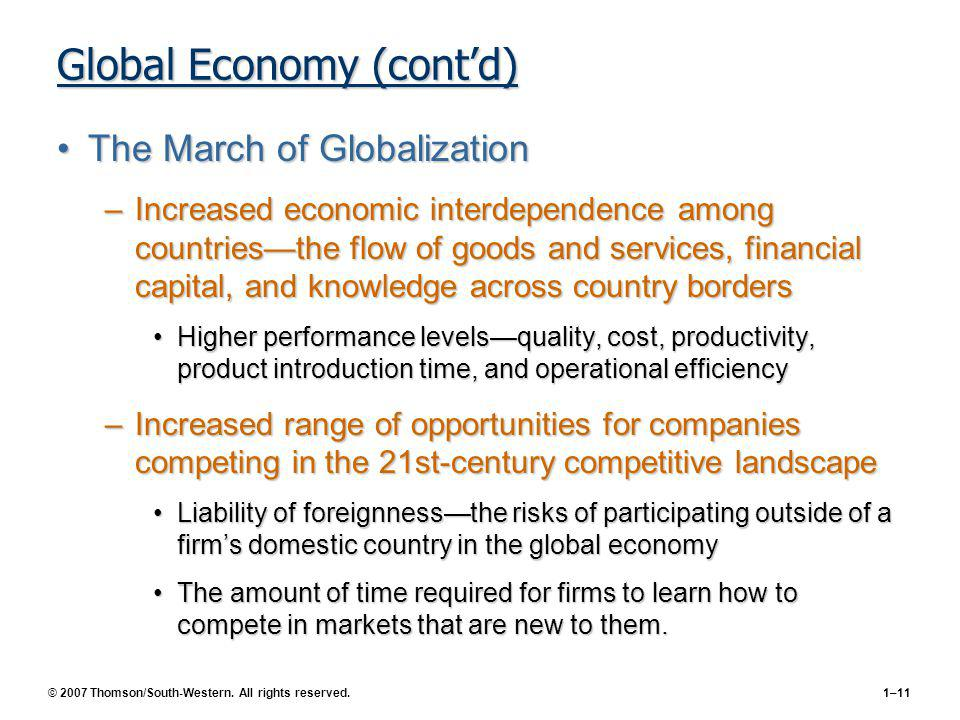 © 2007 Thomson/South-Western. All rights reserved.1–11 Global Economy (contd) The March of GlobalizationThe March of Globalization –Increased economic