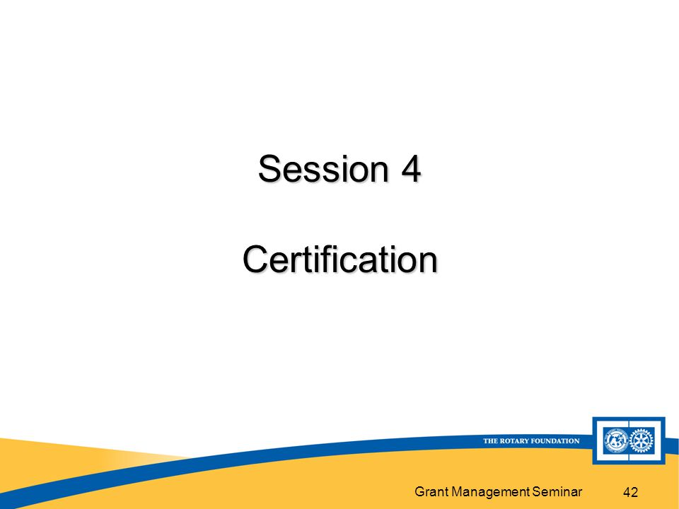 Grant Management Seminar 42 Session 4 Certification