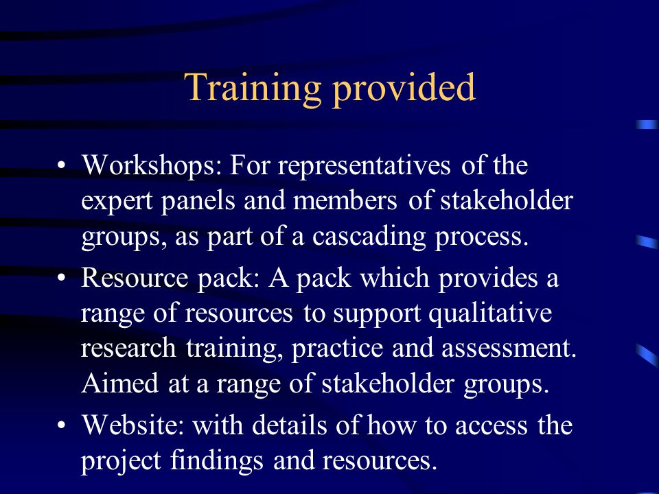 Training provided Workshops: For representatives of the expert panels and members of stakeholder groups, as part of a cascading process.
