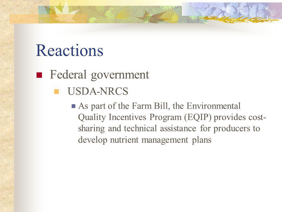 Reactions Federal government USDA-NRCS As part of the Farm Bill, the Environmental Quality Incentives Program (EQIP) provides cost- sharing and techni