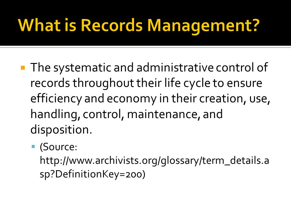 Organize your files by records series Usually, but not always, the same as organize by subject Follow retention periods and disposition instructions Keeping things either too long or not long enough both problematic Transfer inactive historical files to archives Inactive= no activity within 6 months