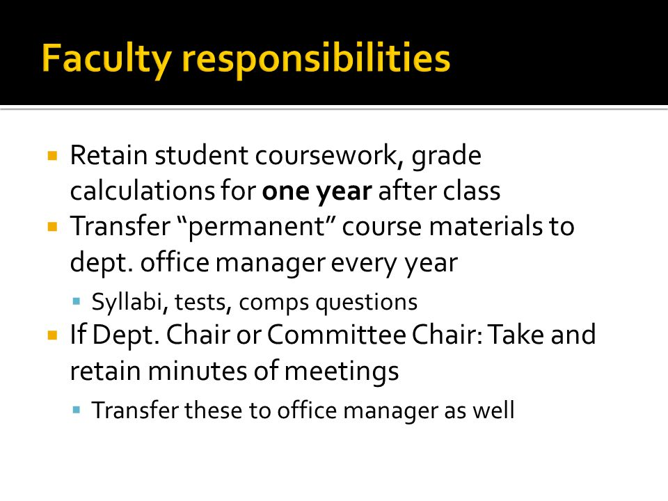 Retain student coursework, grade calculations for one year after class Transfer permanent course materials to dept.