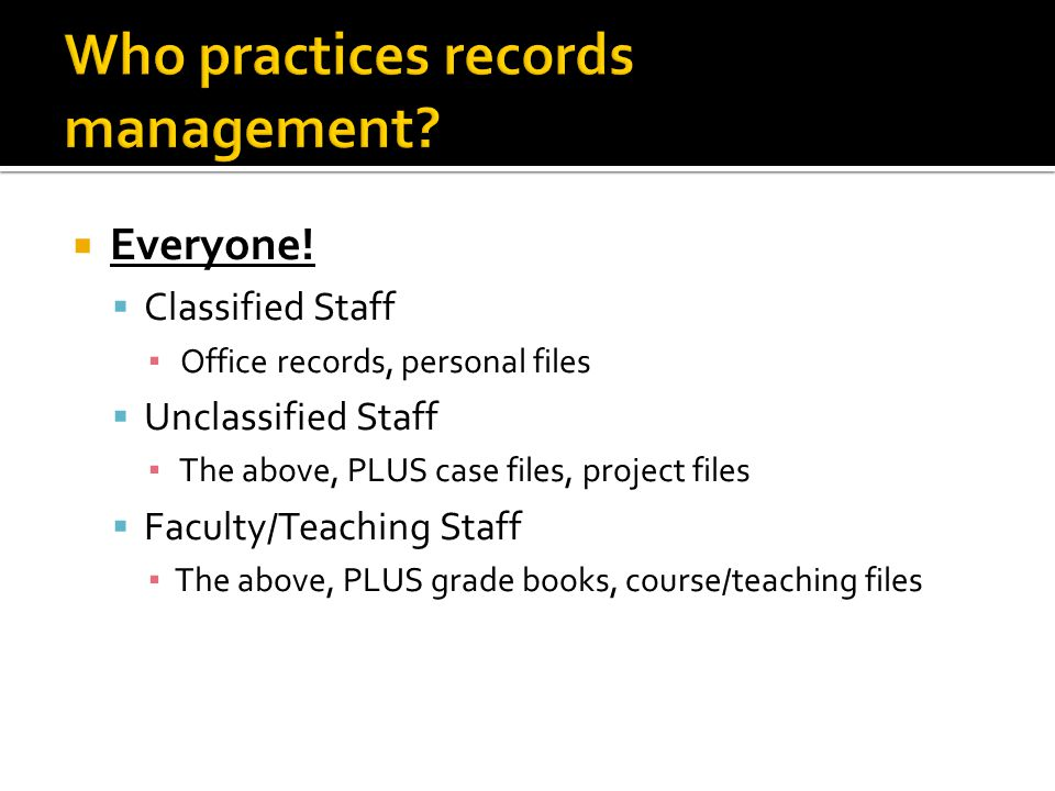 Day-to-Day Records Management and Supervisory Responsibility