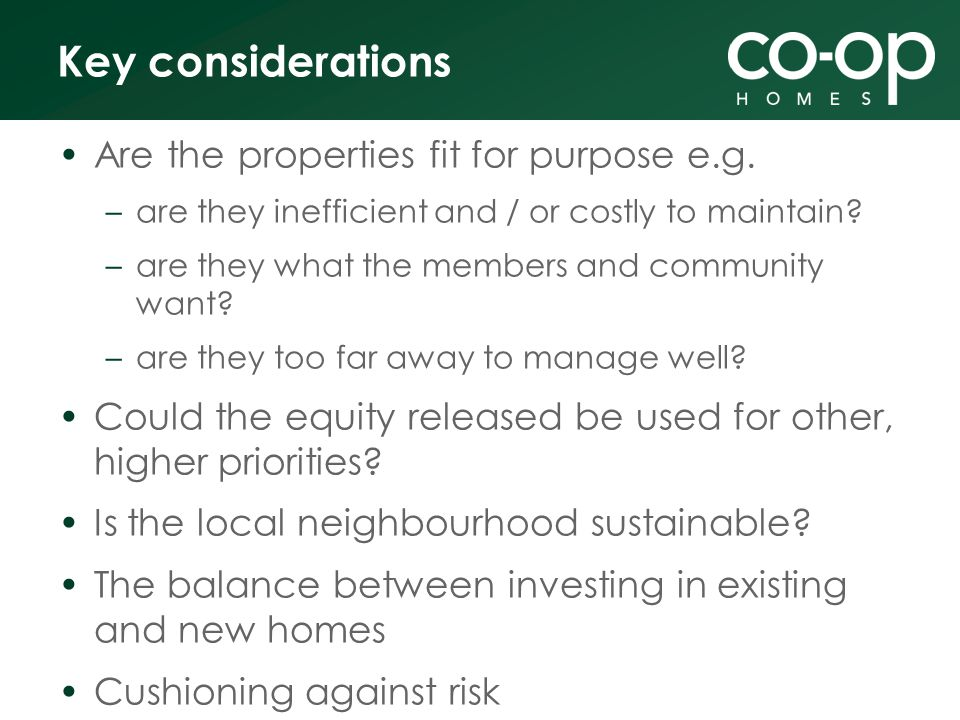 Key considerations Are the properties fit for purpose e.g.