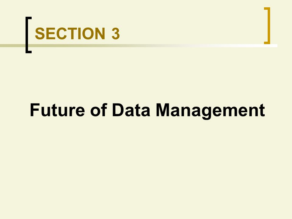 SECTION 3 Future of Data Management