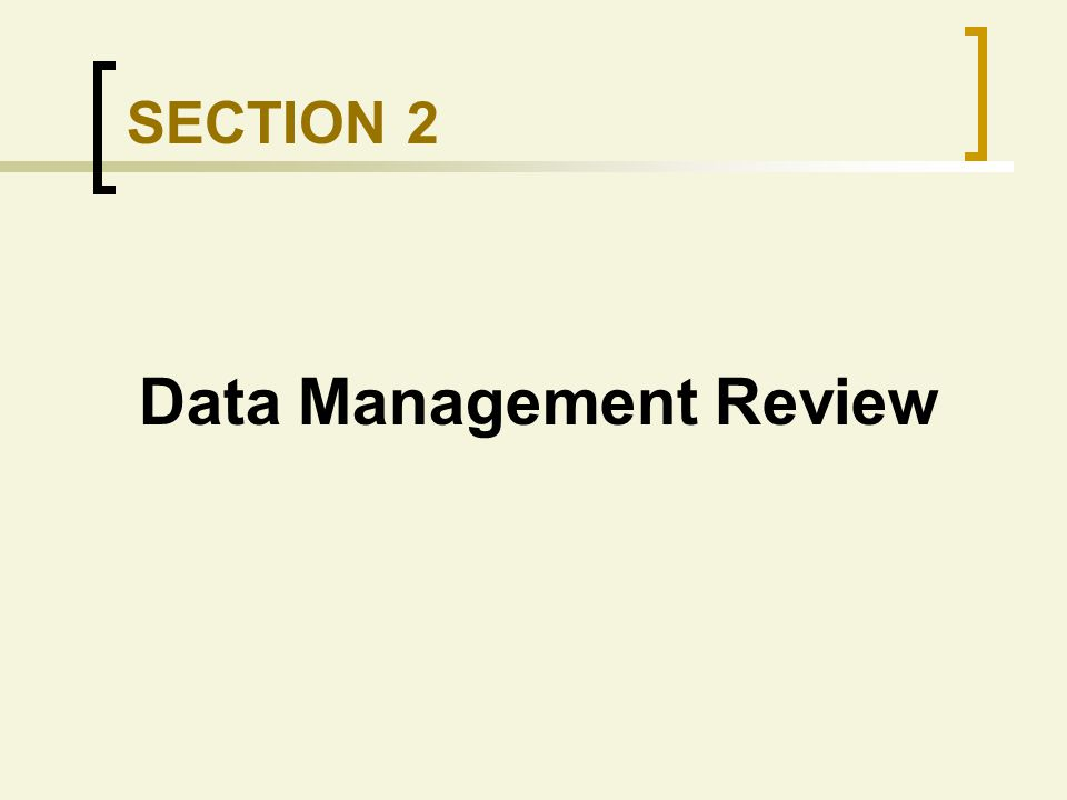 SECTION 2 Data Management Review