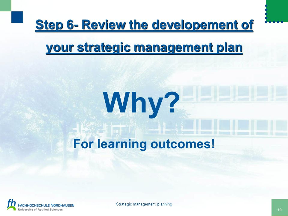 10 Strategic management planning Step 6- Review the developement of your strategic management plan For learning outcomes.