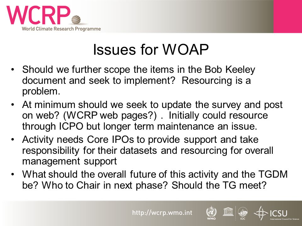 Issues for WOAP Should we further scope the items in the Bob Keeley document and seek to implement.