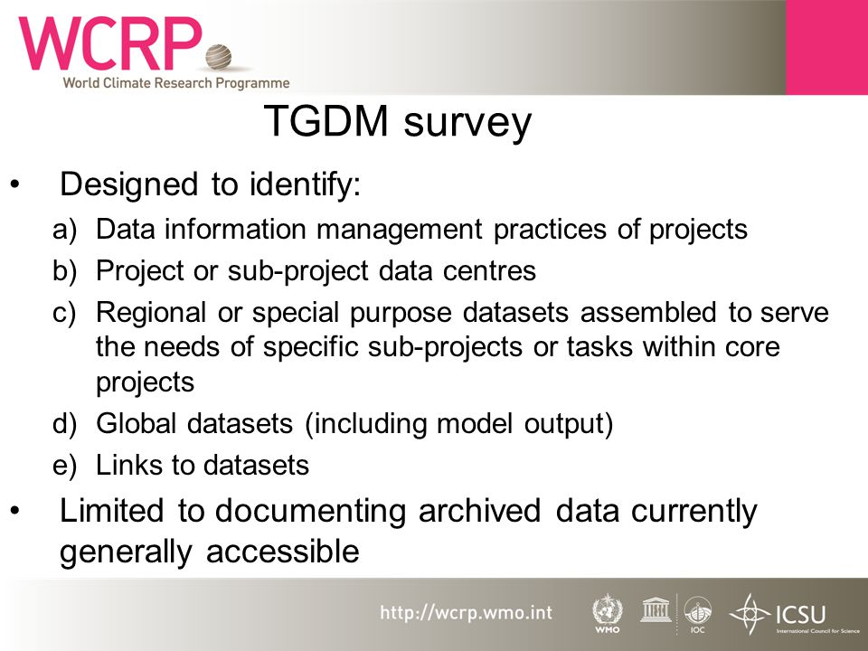 Providing access 10.WCRP must decide how their datasets are to be discoverable and accessible (options in paper) 11.Core project offices should seek to ensure their projects follow through with the chosen solution for data discovery and access.