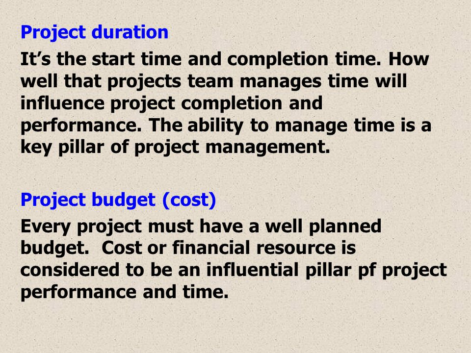 Project duration Its the start time and completion time.