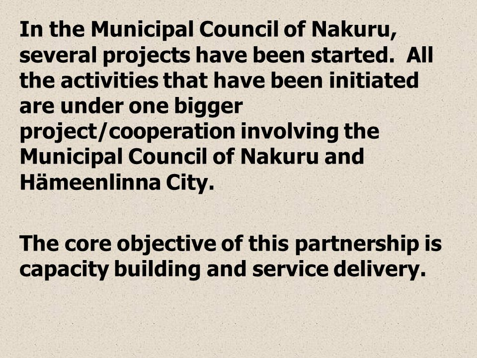 In the Municipal Council of Nakuru, several projects have been started.