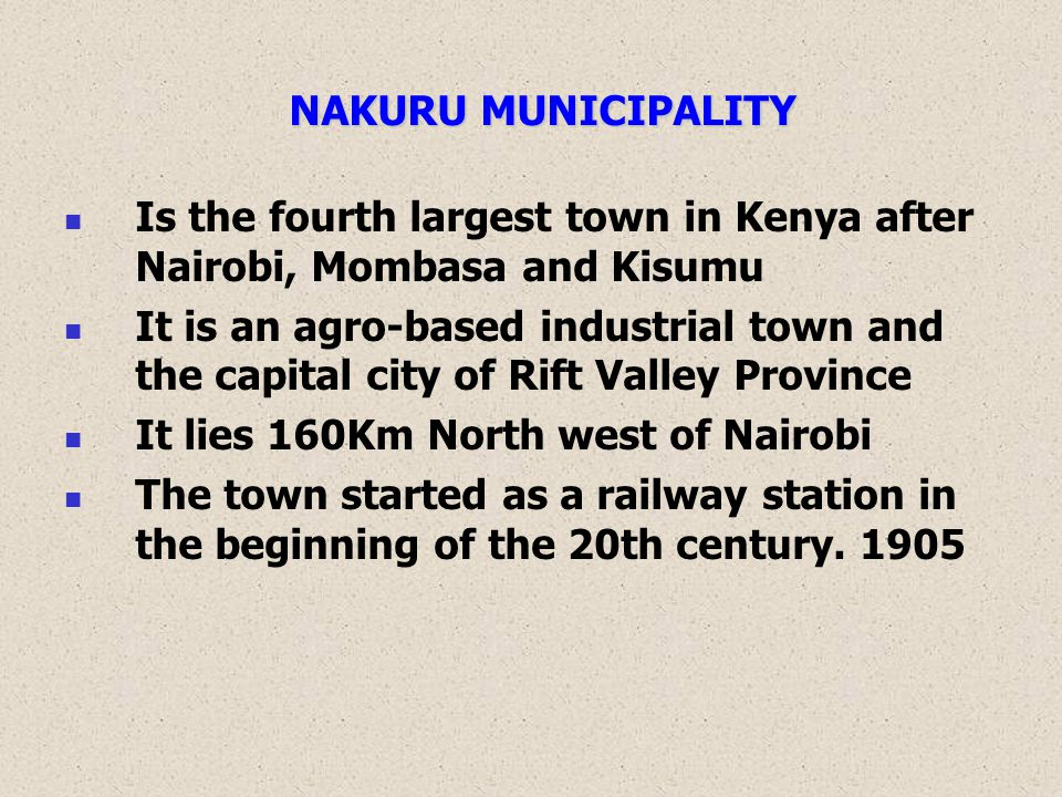 Is the fourth largest town in Kenya after Nairobi, Mombasa and Kisumu It is an agro-based industrial town and the capital city of Rift Valley Province