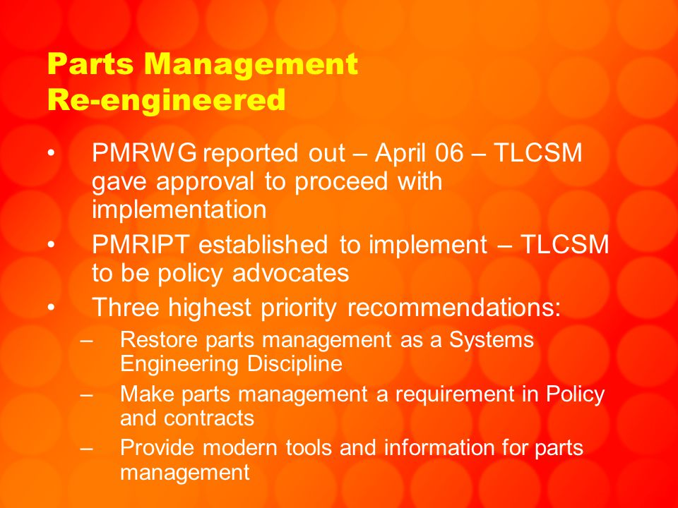PARTS MANAGEMENT VISION –Parts management is incorporated in eight appropriate sections of Systems Engineering process flow including all configuration audits and milestone reviews.