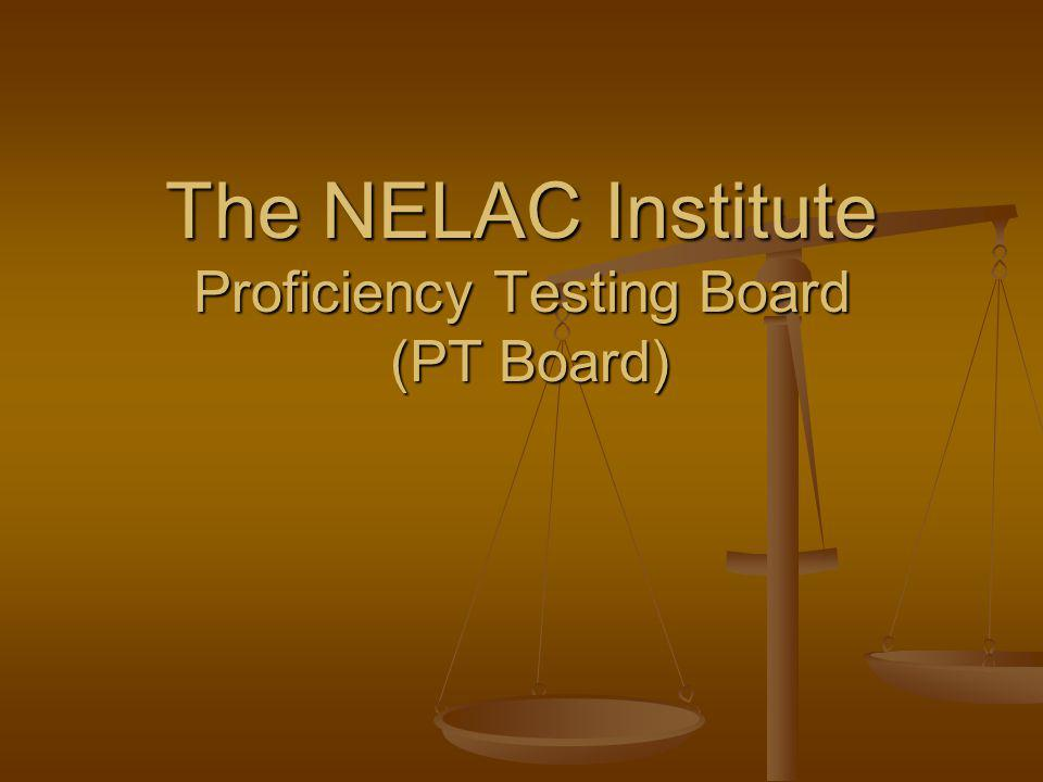 The NELAC Institute Proficiency Testing Board (PT Board)