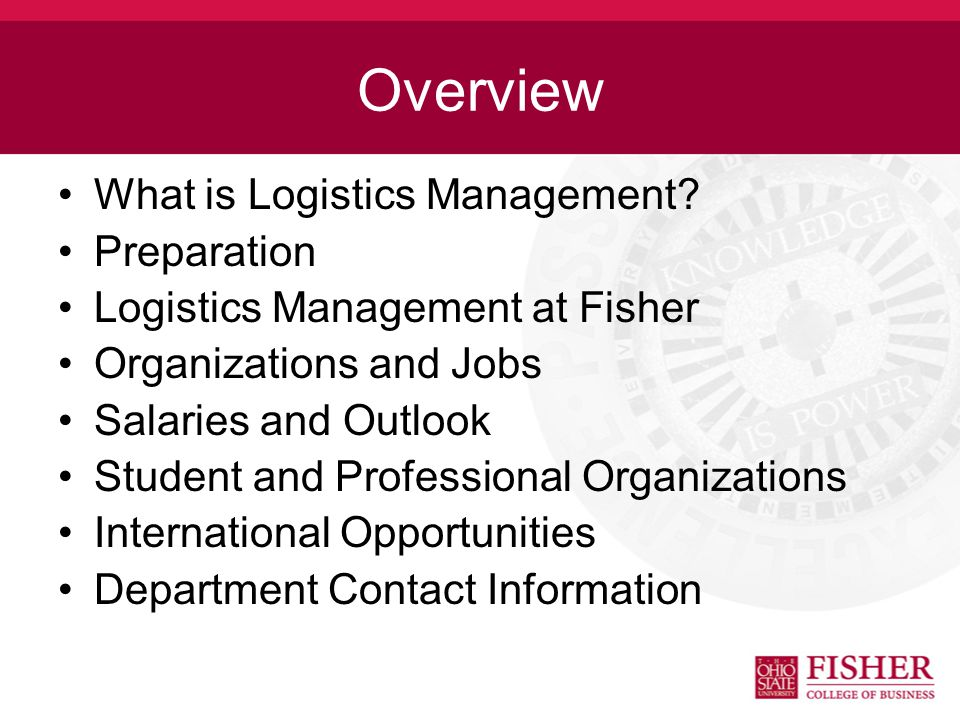 LOGISITICS MANAGEMENT Fisher College of Business Undergraduate Specialization