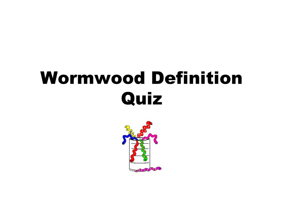 Wormwood Definition Quiz
