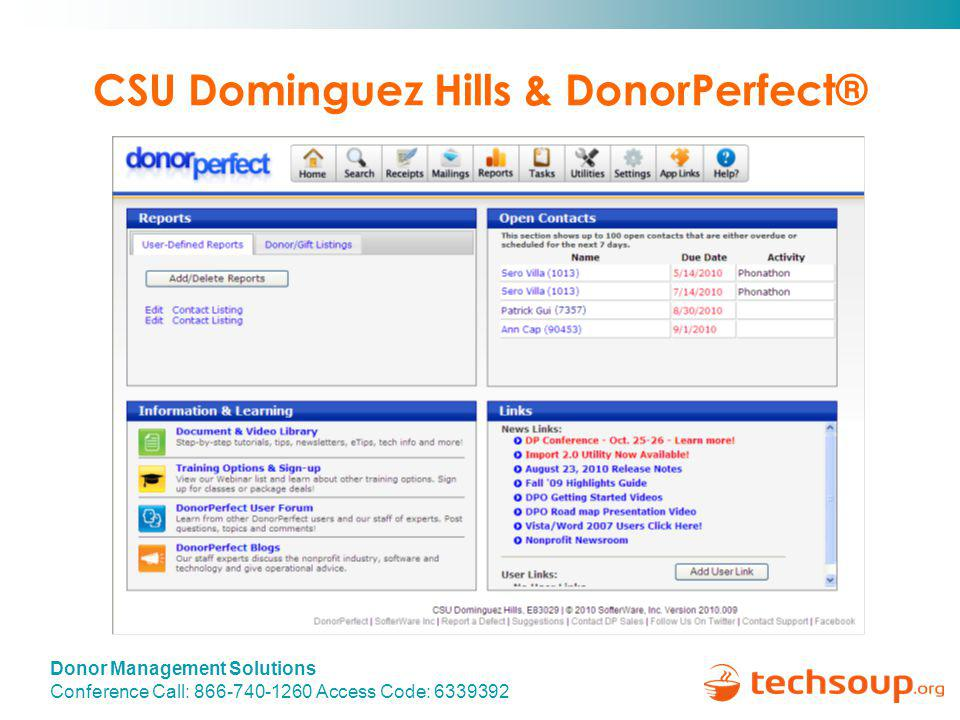 Donor Management Solutions Conference Call: 866-740-1260 Access Code: 6339392 CSU Dominguez Hills & DonorPerfect®