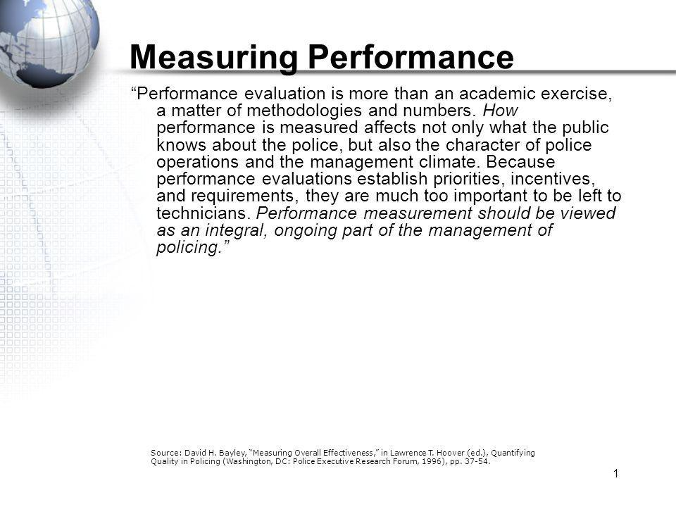 1 Performance evaluation is more than an academic exercise, a matter of methodologies and numbers.