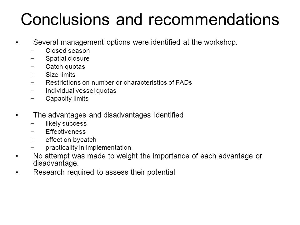 Conclusions and recommendations Several management options were identified at the workshop.