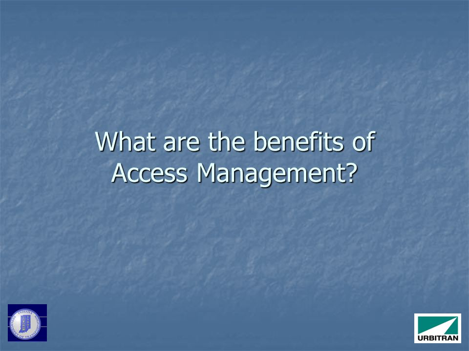 What are the benefits of Access Management