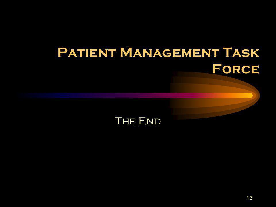 13 Patient Management Task Force The End