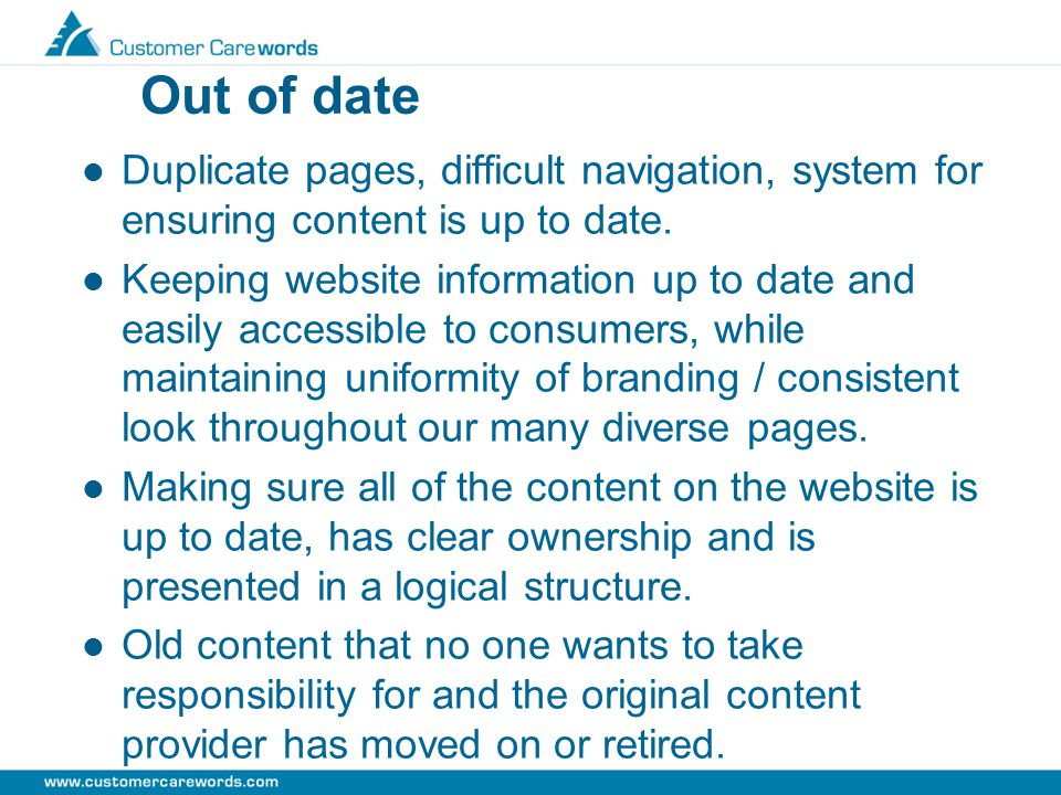 Out of date Duplicate pages, difficult navigation, system for ensuring content is up to date.