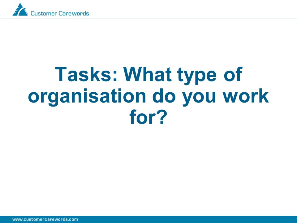 Tasks: What type of organisation do you work for?