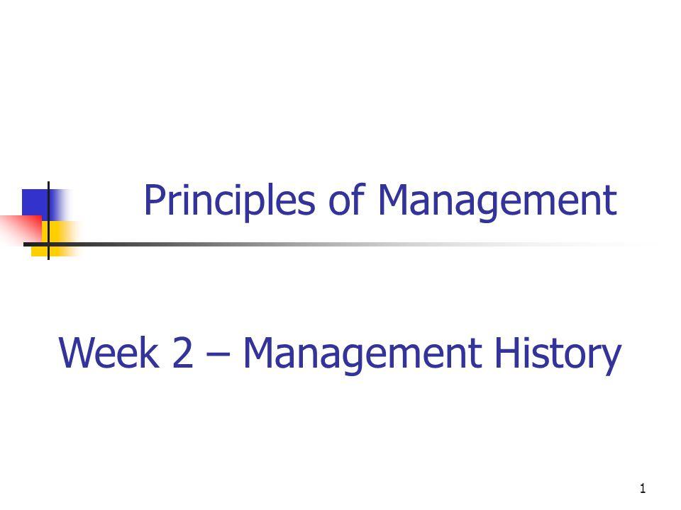 1 Principles of Management Week 2 – Management History